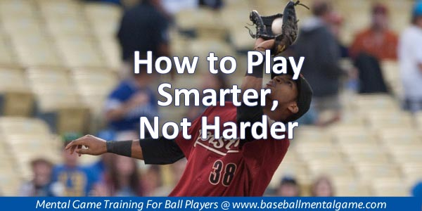 Play Smarter Not Harder